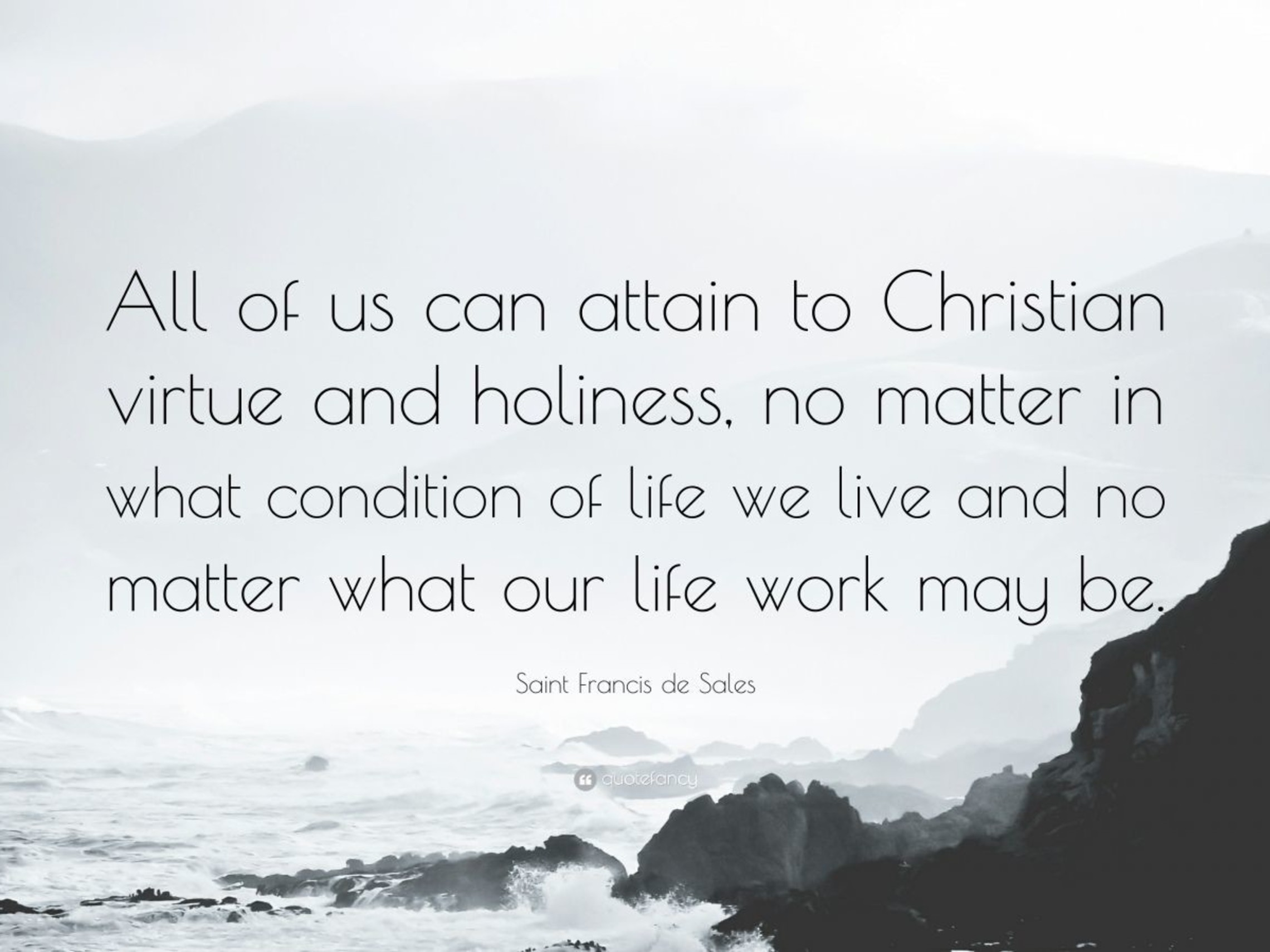 732469 Saint Francis De Sales Quote All Of Us Can Attain To Christian